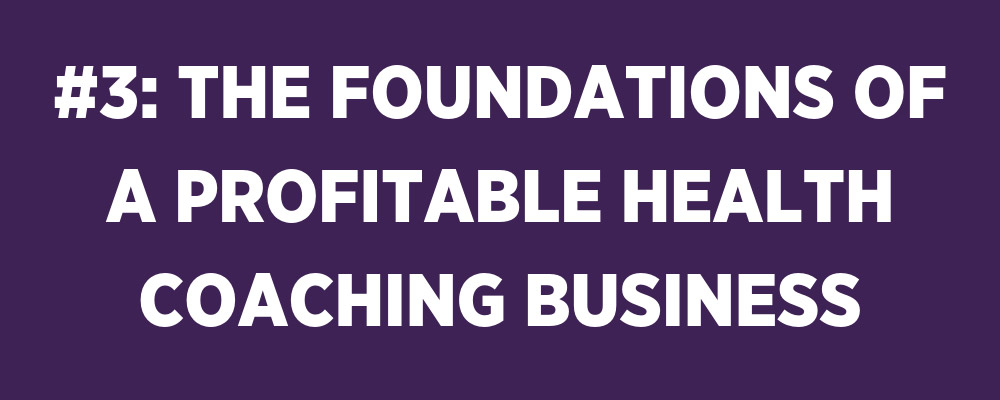 foundations of a profitable health coaching business