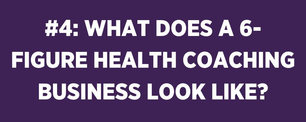 6-figure health coaching business
