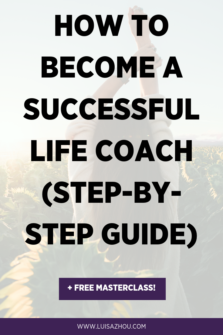 How to Become a Life Coach (The 2019 Guide)